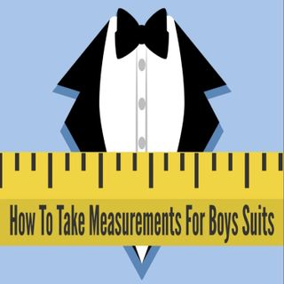 How To Take Measurements For Boys Suits