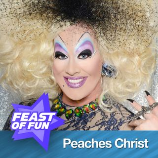 FOF #2151 – The Glorious Amazing Life of Peaches Christ