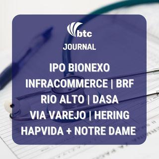 IPO Bionexo, Infracommerce, Rio Alto e Dasa | Via Varejo, Meliuz e Hering | BTC Journal 04/03/21