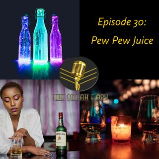 Episode 30: Pew Pew Juice