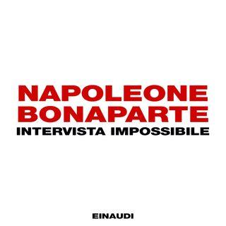 Napoleone Bonaparte: intervista impossibile