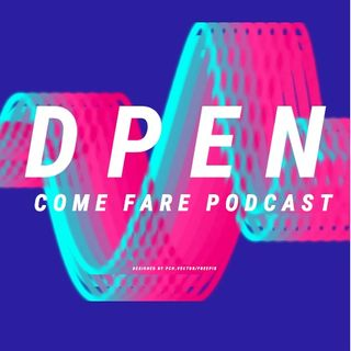 Dpen Come Fare Podcast