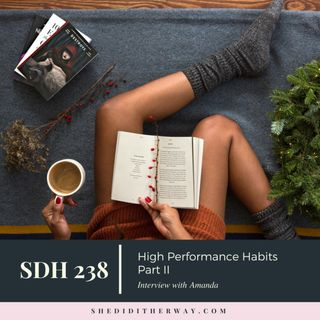 SDH 238: High Performance Habits Part II with Amanda Boleyn