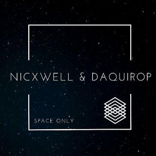 NICXWELL (FT. DAQUIROP) - SPACE ONLY (ORIGINAL MIX)