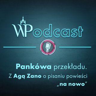 """#8 Pankówa przekładu. Z Agą Zano o pisaniu powieści """"na nowo"""""""