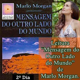 """Podcast: 2º Dia Leitura do livro """"Mensagem do Ouro Lado do Mundo"""" de Marlo Morgan."""