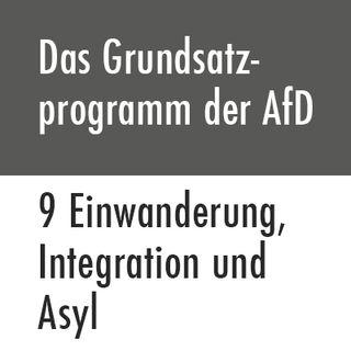 Das Grundsatzprogramm der AfD – 9 Einwanderung, Integration und Asyl