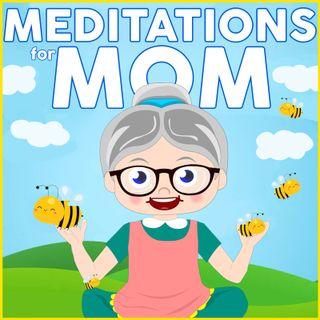 Self Love - Meditations for Mom
