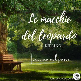 • Le Macchie del Leopardo • R. Kipling  🌳 Letture in Natura 🌳