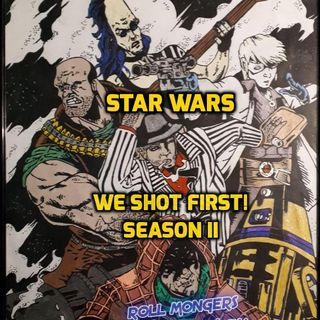 "New Season 2 TRAILER STAR WARS SAGA ed. Actual Play Podcast ""WE SHOT FIRST!"""