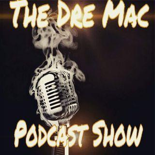 Dre Mac Show #2