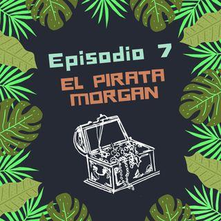 Episodio 7 - El Pirata Morgan