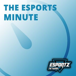 The Esports Minute
