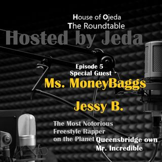 HOJ The Roundtable EP. 2 Jessy B Feat. Mr. Incredible