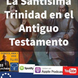 Episodio 64: La Santísima Trinidad en el Antiguo Testamento