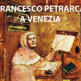 Petrarca a Venezia e le Corderie dell'Arsenale