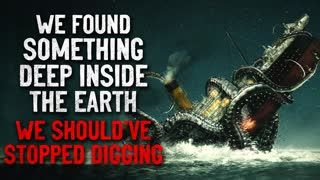 """""""We found something deep inside the Earth. I think we should stop digging"""" Creepypasta"""
