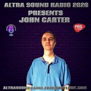 ALTRA SOUND RADIO 2020 PRESENTS SATURDAY NIGHT LIVE WITH JOHN CARTER