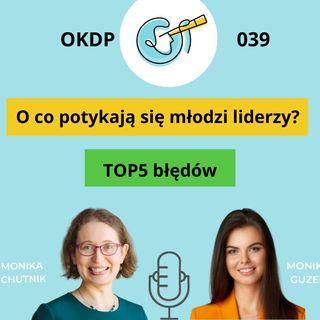 OKDP 039 O co potykają się młodzi liderzy. TOP5 błędów