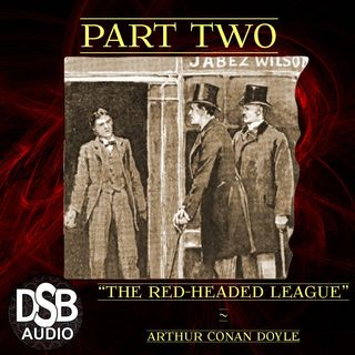 "TFTV 14 ¦ Sherlock Holmes: ""The Red-Headed League"" [2 of 2] ¦ DSB Full Audiobook Short Story"