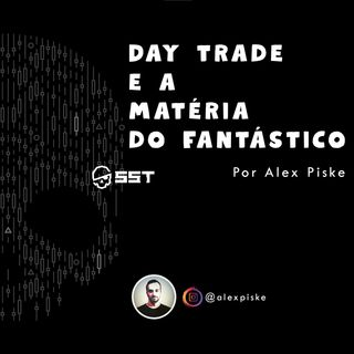 Day trade  e a matéria do Fantástico