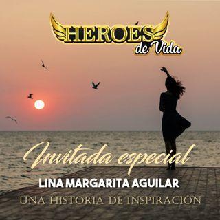 HEROES DE VIDA - Lina Margarita un ejemplo de compromiso