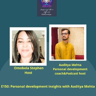 E150: Personal Development Insights With Aaditya Mehta