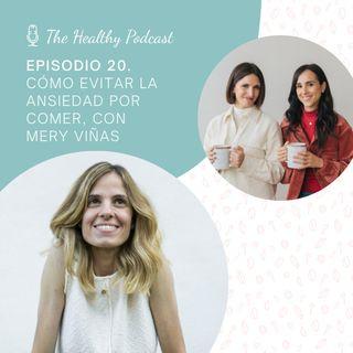 Episodio 20. Cómo evitar la ansiedad por comer, con Mery Viñas