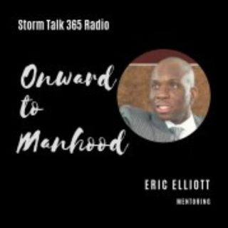 Onward to Manhood w/ Eric Elliott - Incredibly Special, Infinitely Valuable and Certainly Doable