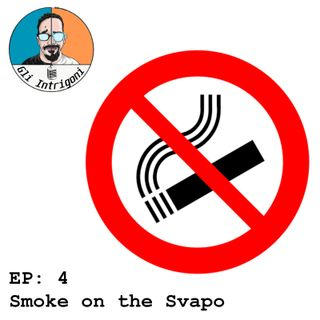 #4 Smoke on the Svapo (Skype Sessions)