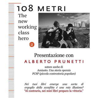 """""""108 metri. The new working class hero"""" con Alberto Prunetti"""