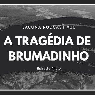 A Tragédia De Brumadinho | Lacunacast #00