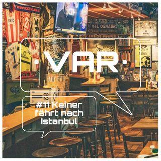 #11 Keiner fährt nach Istanbul