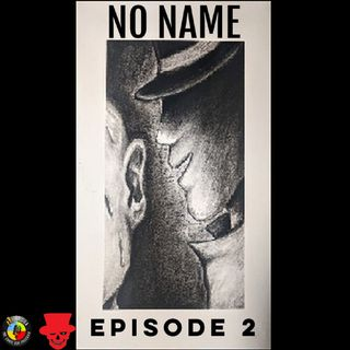 No Name Episodes 2 & 2.1