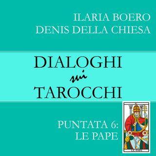 6. Dialoghi su Le Pape, la sesta carta dei Tarocchi di Marsiglia