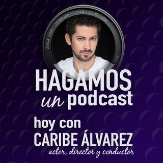 Episodio 3 || Entrevista con el Actor y Conductor || Caribe Álvarez || Imagen en Latinoamérica de #Vanish