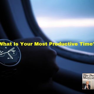 When Is Your Most Productive Time? Episode #374