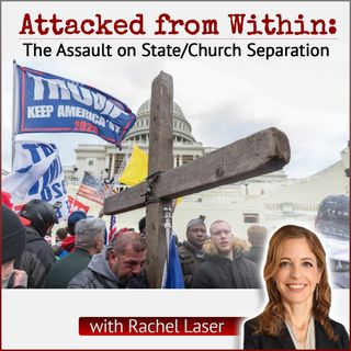 Attacked From Within: The Assault on State/Church Separation