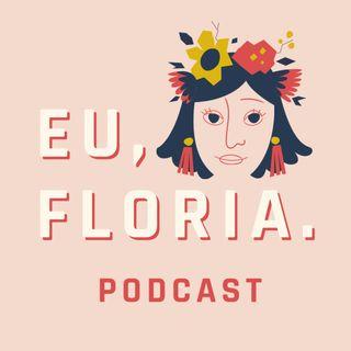 EuFloria - Aprendendo a importância do recolhimento temporário- Episodio 1