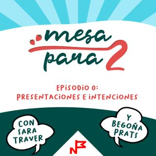 Episodio 0- Presentaciones e intenciones