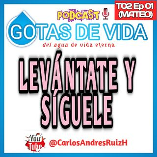 T02 Ep 01 - Levantate y Siguele (MATEO)