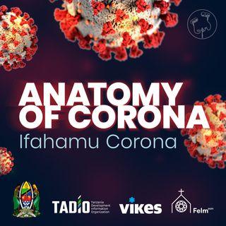 Ifahamu Corona - Anatomy of Corona