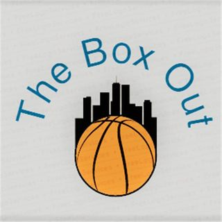 The Box Out with Kahlil and Jason