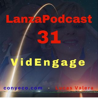 LanzaPodcast 31|VidEngage – Software para Vídeo Marketing. Cada página que usa vídeo NECESITA VidEngage|Review Bonuses