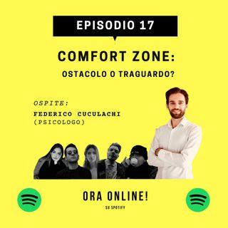 EP. 17 - COMFORT ZONE: OSTACOLO O TRAGUARDO?