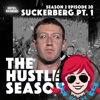 The Hustle Season 2: Ep. 20 Suckerburg Pt. 1