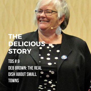 TDS 9 Deb Brown Real Dish About Small Towns