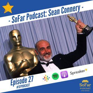 Ep. 27 - Sean Connery