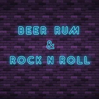 Beer Rum & Rock N Roll