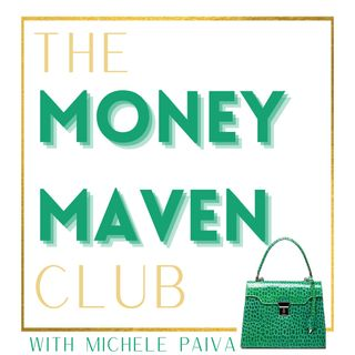 The Money Maven Club with Michele Paiva